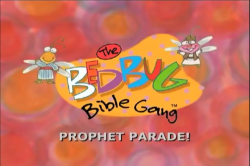 Bedbug Bible Gang - Prophet Parade!