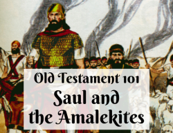 OT 101 - Saul and the Amalekites
