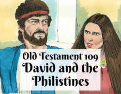 OT 109 - David and the Philistines