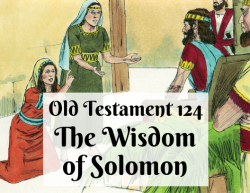 OT 124 - The Wisdom of Solomon