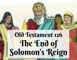 OT 126 - The End of Solomon's Reign