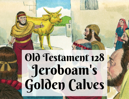 OT 128 - Jeroboam's Golden Calves