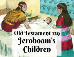 OT 129 - Jeroboam's Children