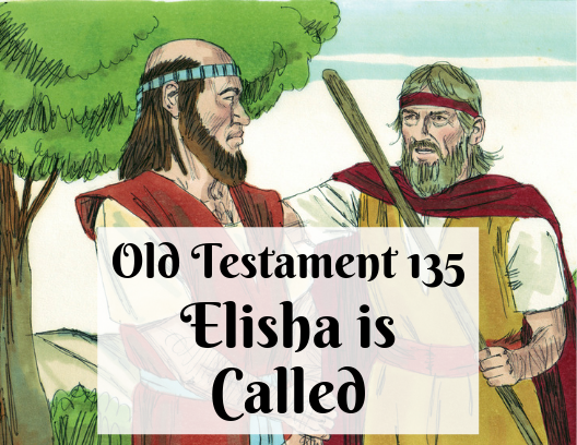 OT 135 - Elisha is Called