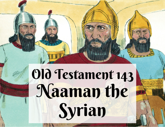 OT 143 - Naaman the Syrian