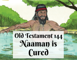 OT 144 - Naaman is Cured