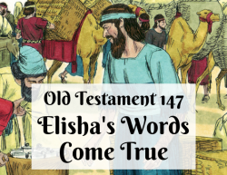 OT 147 - Elisha's Words Come True