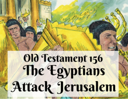OT 156 - The Egyptians Attack Jerusalem