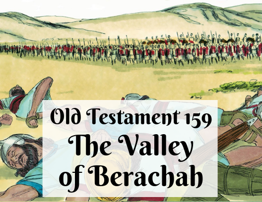 OT 159 - The Valley of Berachah