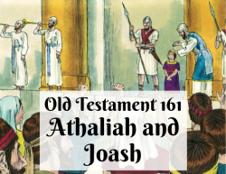 OT 161 - Athaliah and Joash