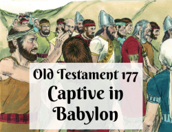 OT 177 - Captive in Babylon