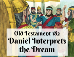 OT 182 - Daniel Interprets the Dream