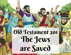 OT 201 - The Jews are Saved