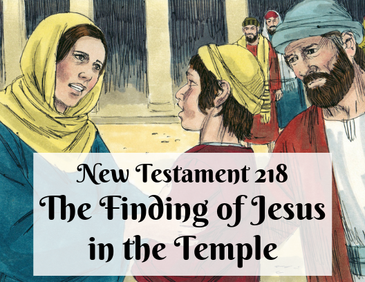 NT 218 - The Finding of Jesus in the Temple