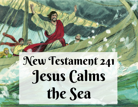 NT 241 - Jesus Calms the Sea
