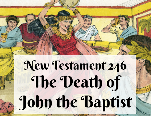 NT 246 - The Death of John the Baptist