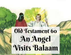 OT 060 - An Angel Visits Balaam