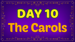 Brother Francis - Advent Day 10 - The Carols