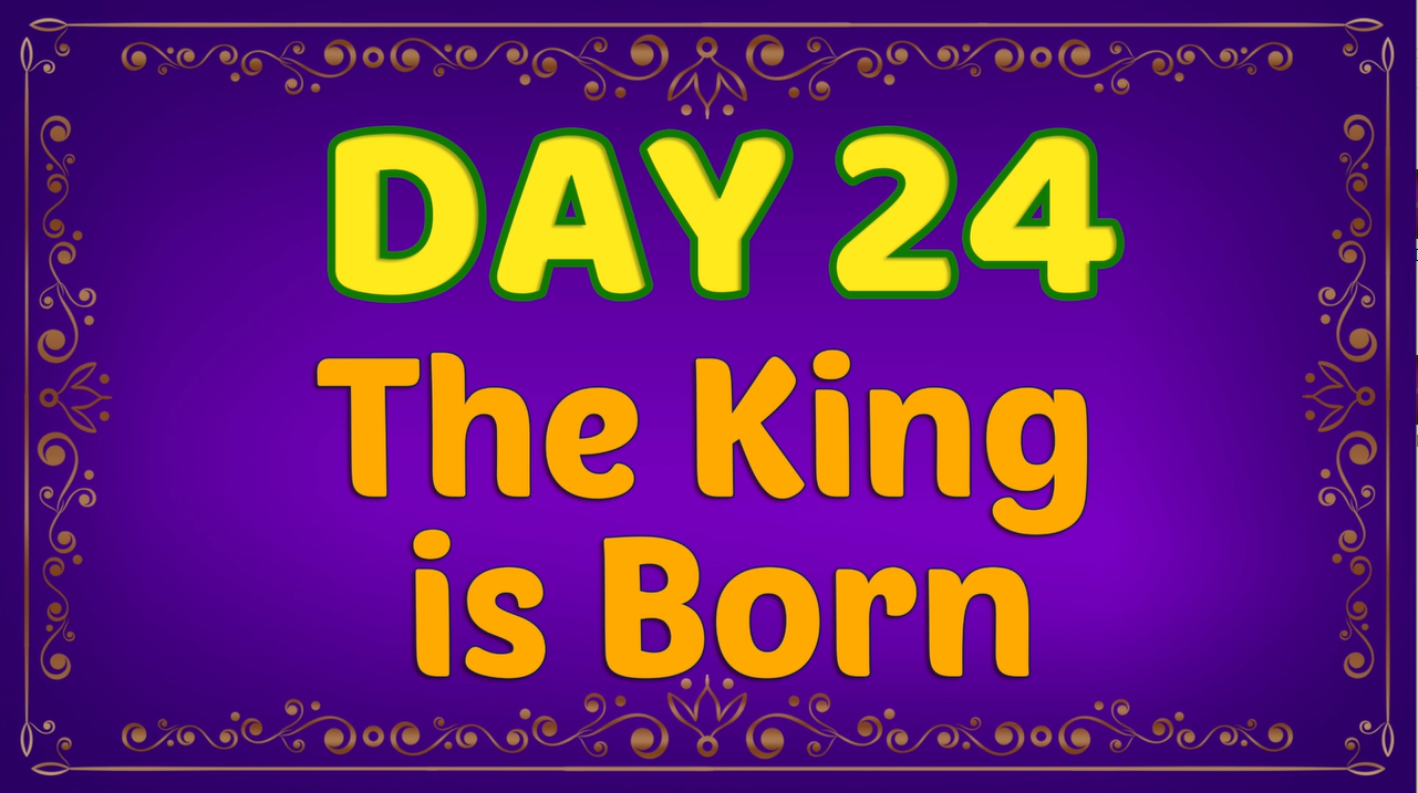 Brother Francis - Advent Day 24 - The King Is Born