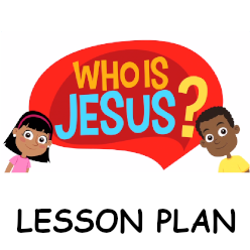 Adventure Catechism Lesson 02 - Who is Jesus? - Lesson Plan