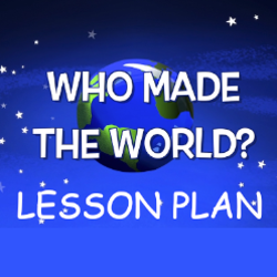 Adventure Catechism Lesson 01 - Who Made the World? - Lesson Plan