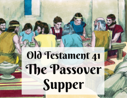 OT 041 - The Passover Supper