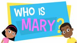 Adventure Catechism Lesson 04 - Who is Mary?