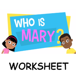 Adventure Catechism Lesson 04 - Who is Mary? - Worksheet