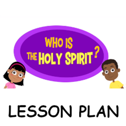 Adventure Catechism Lesson 03 - Who is the Holy Spirit? - Lesson Plan