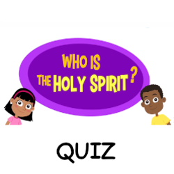 Adventure Catechism Lesson 03 - Who is the Holy Spirit? - Quiz