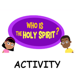 Adventure Catechism Lesson 03 - Who is the Holy Spirit? - Activity