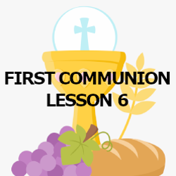 First Communion - Lesson 06 - Jesus's Life