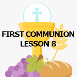 First Communion - Lesson 08 - The Last Supper