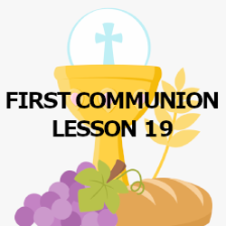 First Communion - Lesson 19 - Receiving the Eucharist